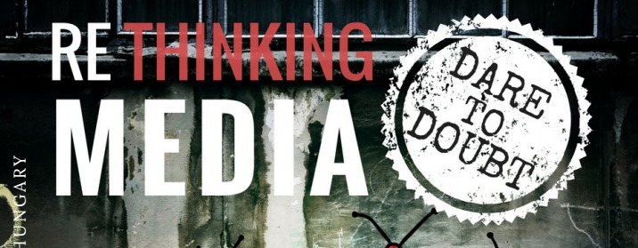 Dare to Doubt - Rethinking Media